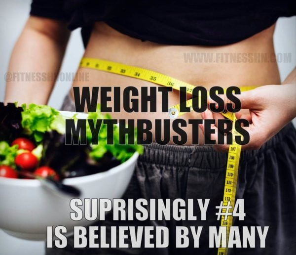 Weight Loss Myths Busted www.fitnesshn.com