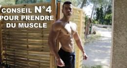 Conseil N°4 pour prendre du muscle