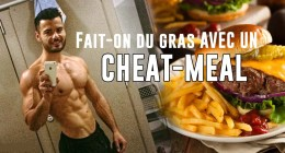 Fait-on du gras avec un cheat meal 🔒