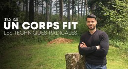 🔒Avoir un corps Fit, les solutions radicales – FAQ #10
