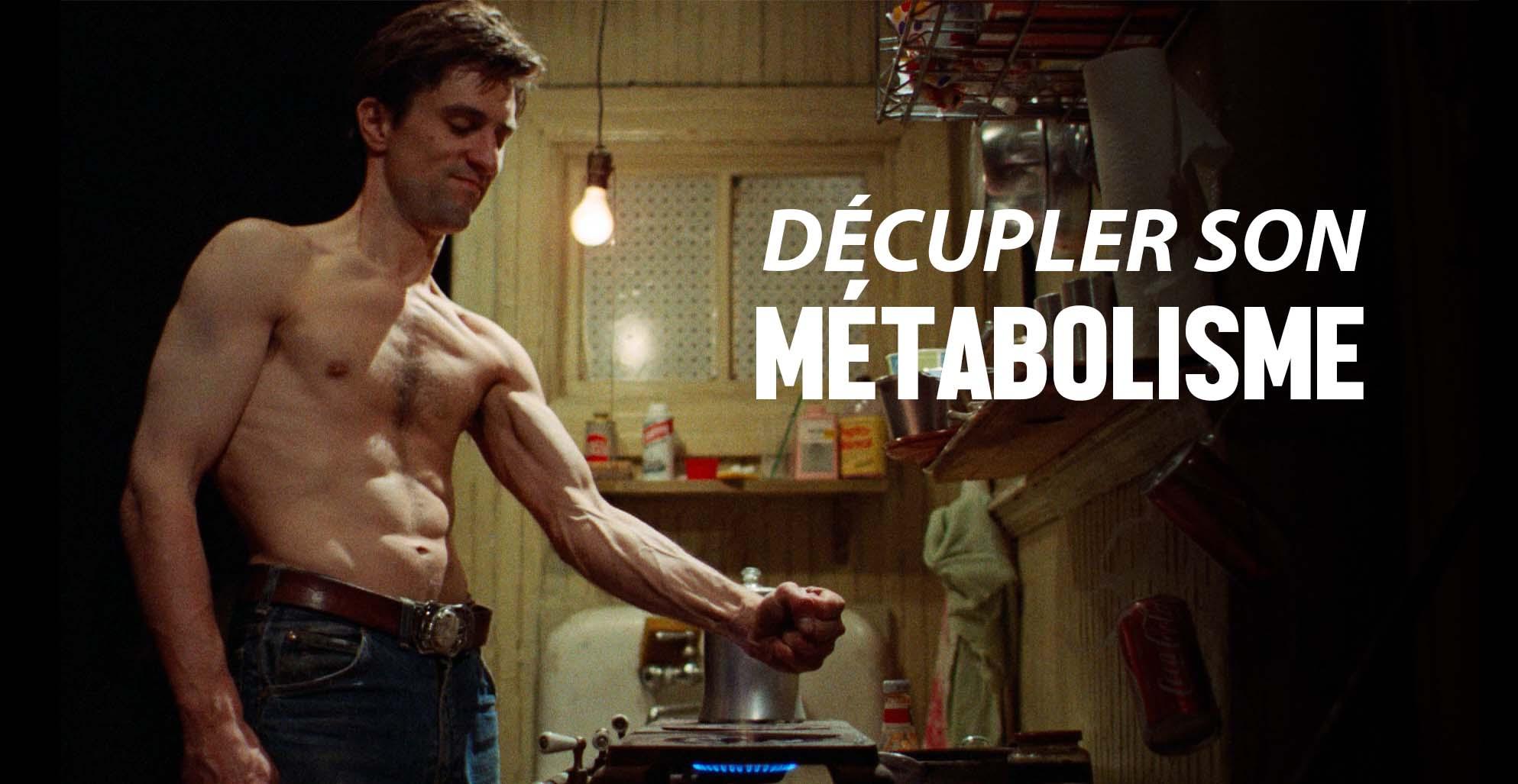 Décupler la puissance de son métabolisme