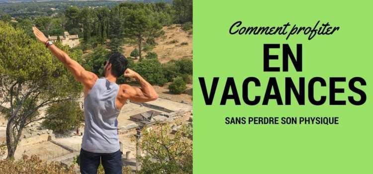 🔒 Comment préserver son physique pendant les vacances - Formation