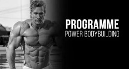 Power Bodybuilding : Le programme de musculation complet
