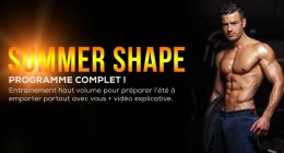 🔒 SUMMER SHAPE : Programme complet haut volume + 4 vidéos d'entrainement
