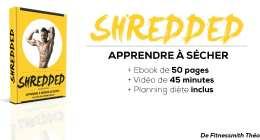 🔒 Ebook SHREDDED , apprendre à sécher + vidéo de 45 minutes