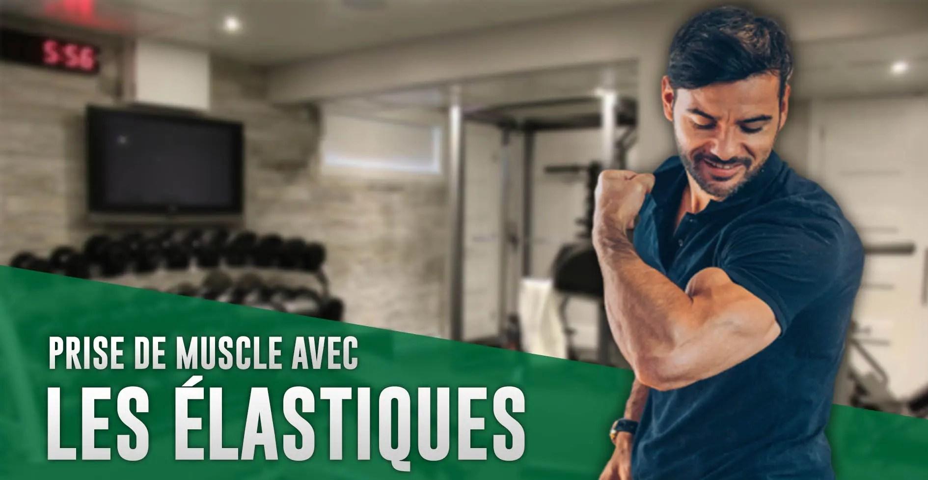 Musculation : des élastiques pour booster la prise de muscle ?