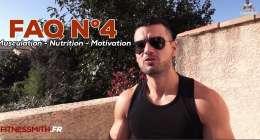 Musculation – Nutrition – Motivation FAQ N°4