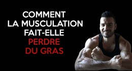 ? Perdre du gras grâce à la musculation