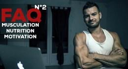 Musculation nutrition motivation FAQ N°2