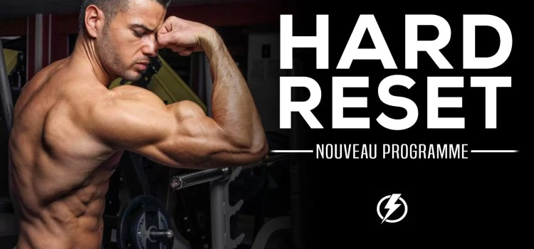 🔒Programme Hard Reset : L'entrainement des légendes en musculation