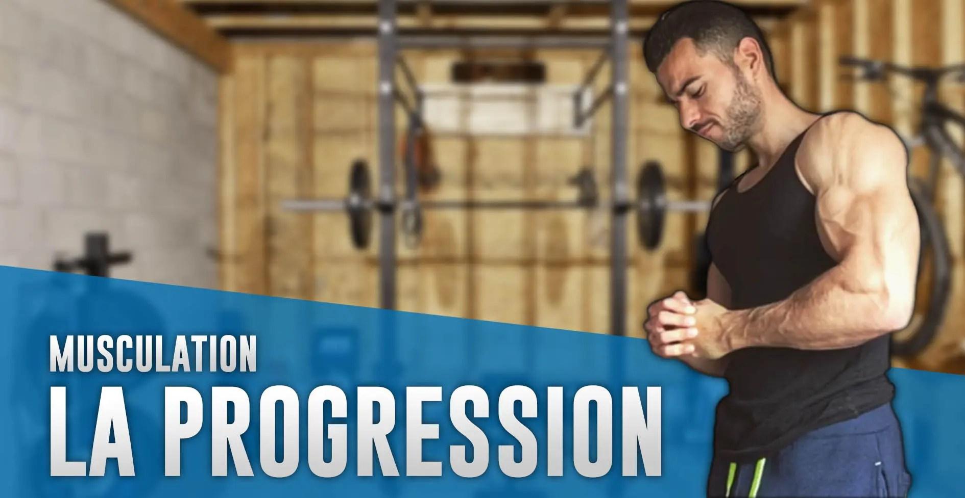 PROGRESSER À L'INFINI, quel programme suivre en musculation