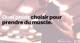 Quel poids choisir pour prendre du muscle