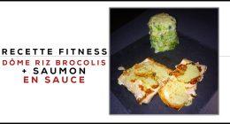 Recette fitness dôme riz et brocolis + saumon en sauce