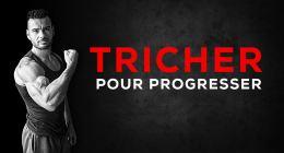 Musculation : tricher pour progresser plus vite ne vous mènera à rien !