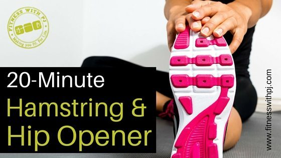 20-Minute Hamstring and Hip Opener Workout