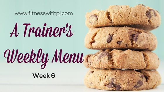 A Trainer's Weekly Menu – Week 6