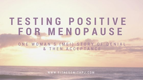 Testing Positive for Menopause