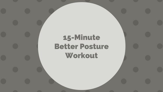 15-Min Better Posture Workout