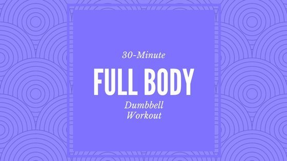 30-Minute-Full-Body-Dumbbell-Workout