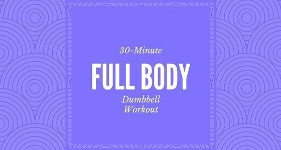 30-Minute-Full-Body-Dumbbell-Workout