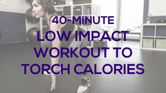 Low Impact Workout to Torch Calories