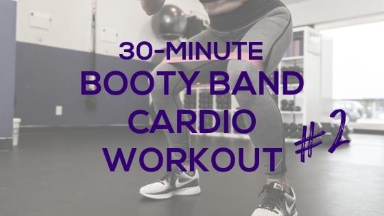 30-Min Booty band Cardio #2