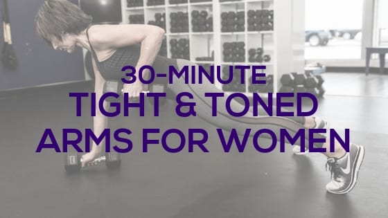Tight and Toned Arms for Women