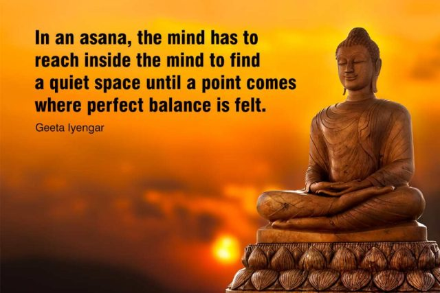 Yoga quotes about balance - In an asana, the mind has to
