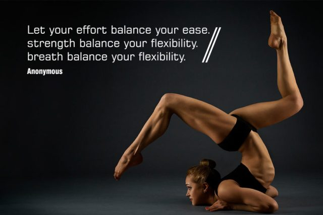 Yoga quotes about balance - Let your effort balance your ease