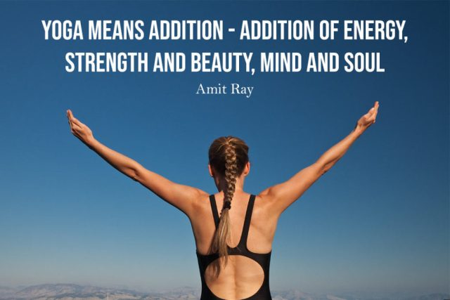 Strength yoga quote - Yoga means addition