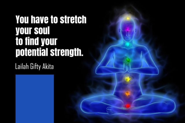 Strength yoga quote - You have to stretch