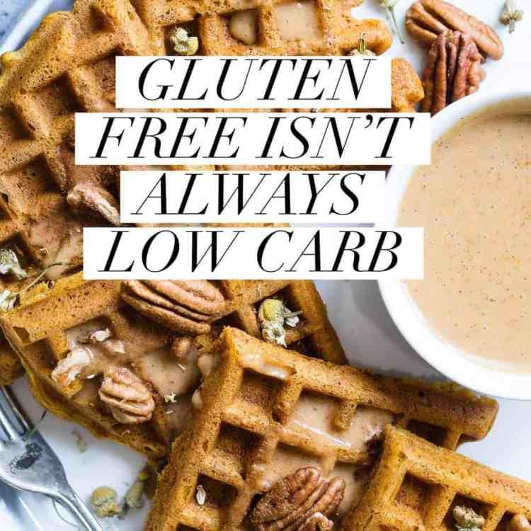 gluten free isn't always low carb