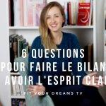 6 questions pour faire le bilan et avoir l'esprit clair