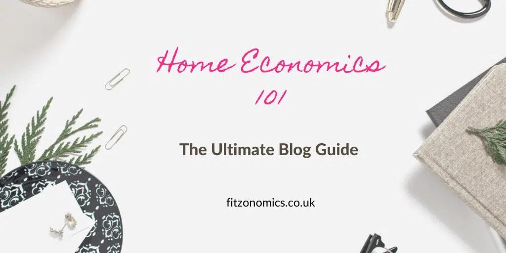 Home Economics 101 The Ultimate Blog Guide Fitzonomics