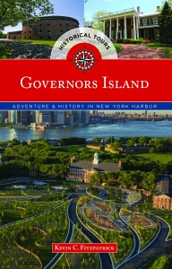 Governors Island Explorer's Guide, coming Feb. 2015, by Kevin C. Fitzpatrick