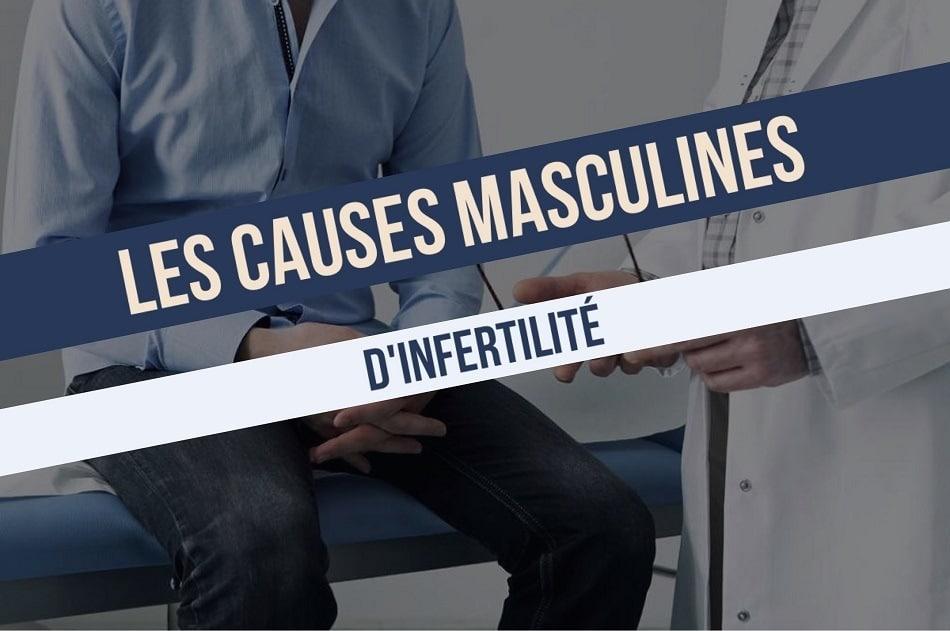 Les causes masculines d'infertilité