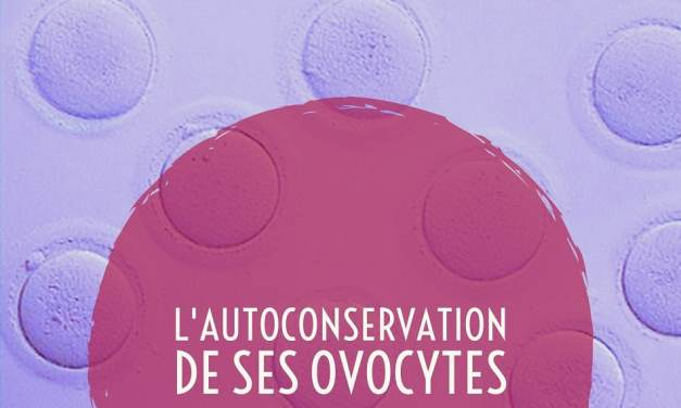 L'autoconservation de ses ovocytes