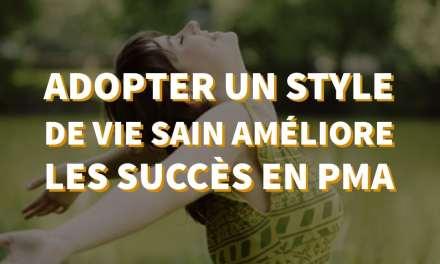 Adopter un style de vie sain améliore les succès en PMA