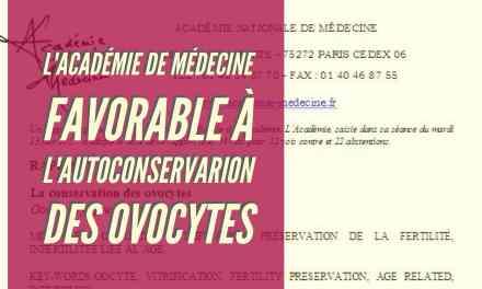 L'académie de Médecine favorable à l'autoconservation des ovocytes