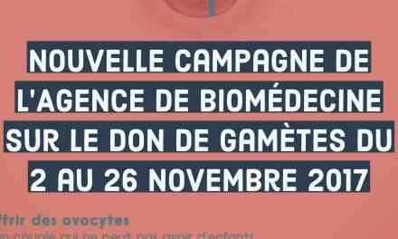 L'Agence Nationale de Biomédecine lancera une nouvelle campagne sur le don de gamètes du 2 au 26 novembre 2017