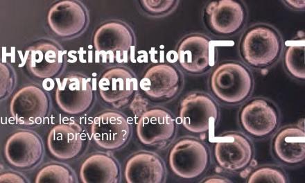 Hyperstimulation ovarienne : quels sont les risques et peut-on la prévenir ?