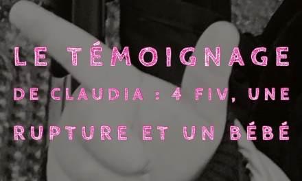 Le témoignage de Claudia : 4 FIV, une rupture et un bébé