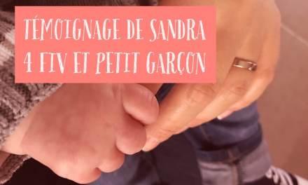 Témoignage de Sandra : 4 FIV et un petit garçon