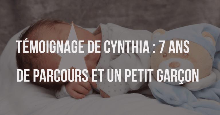 Témoignage de Cynthia : 7 ans de parcours et un petit garçon