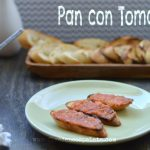 Pan con Tomate Recipe | Five Senses Palate