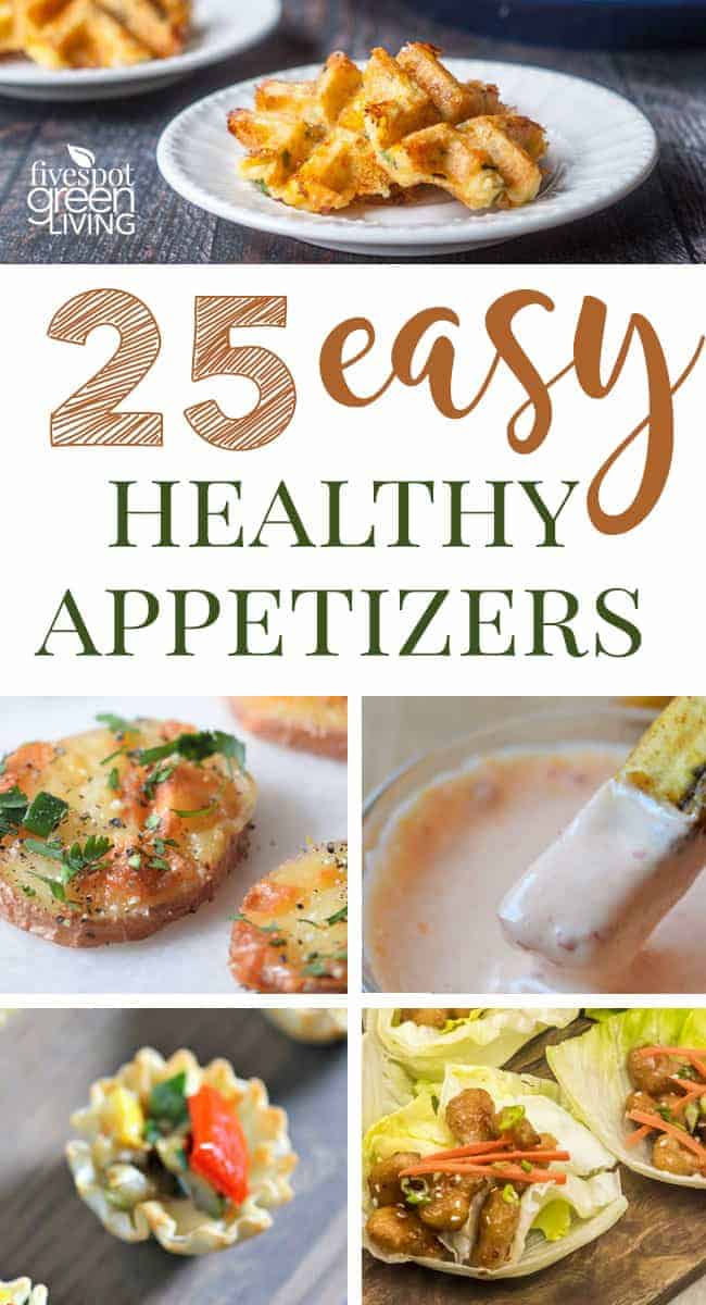25 Easy Healthy Appetizers Five Spot Green Living