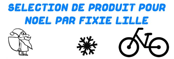 Sélection 2016 de produits vélo par Fixie Lille