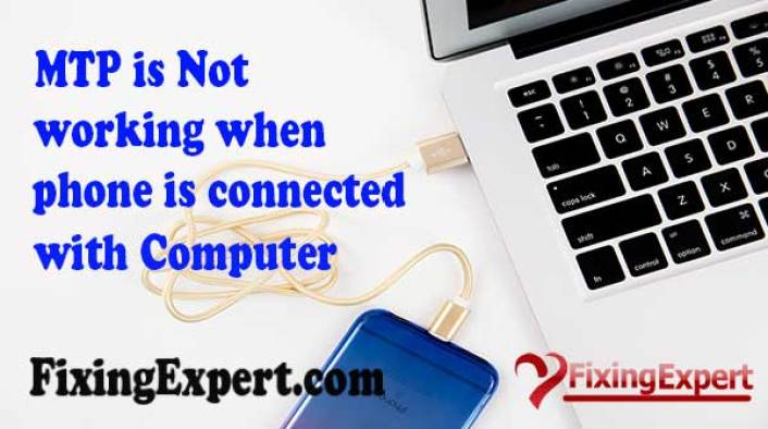 How To Fix Media Transfer Protocol (MTP) is Not working When Phone is Connected With Computer