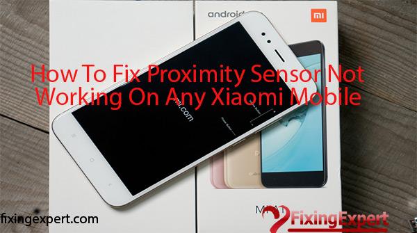 How to Fix Proximity Sensor Not Working On Any Xiaomi Redmi Mobile