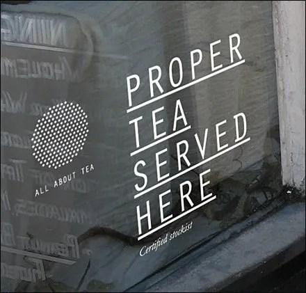 Proper Tea Served Here Window Decal 2011